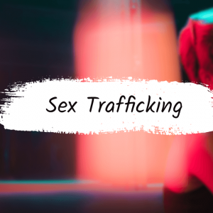 Sex Trafficking: Closer Than We'd Like to Think