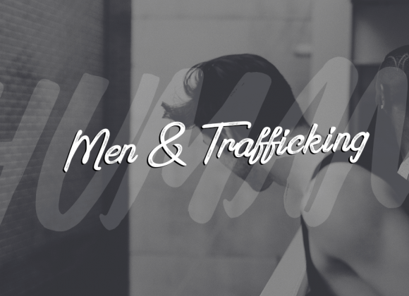 Men and Trafficking: Not Just Perpetrators